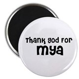 Thank God For Mya Magnet