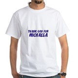 Thank God For Michaela Shirt