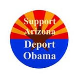 "Arizona Deport Obama 3.5"" Button"