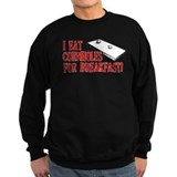 I Eat Cornholes for Breakfast Sweatshirt