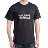 Thank God For Mariana Black T-Shirt