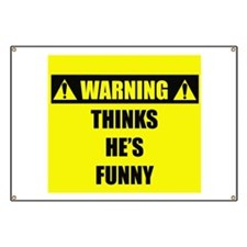 WARNING: Thinks He's Funny Banner