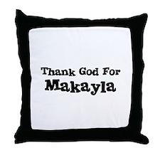 Thank God For Makayla Throw Pillow