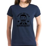 Trust Me I'm a Ventriloquist Tee