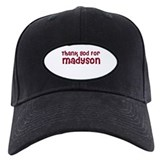 Thank God For Madyson Baseball Cap