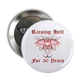 "Raising Hell 30 2.25"" Button"