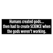 Humans Created Gods bumper sticker