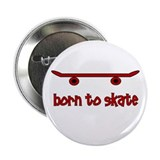 "Born To Skate Skateboard 2.25"" Button"