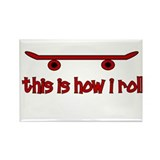 Skateboard This Is How I Roll Rectangle Magnet (10