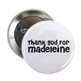 Thank God For Madeleine Button