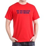 My Husband Is My Hero Dark T-Shirt