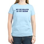 My Husband Is My Hero Women's Light T-Shirt