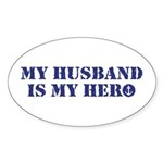 My Husband Is My Hero Sticker (Oval)