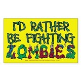 Rather Be Fighting Zombies Decal