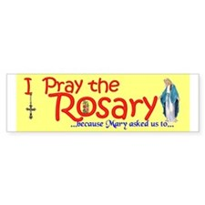 Pray the Rosary - Bumper Sticker (f)