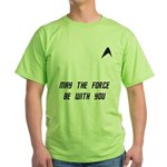 May The Force Be With You Green T-Shirt