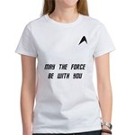 May The Force Be With You Women's T-Shirt