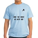 May The Force Be With You Light T-Shirt