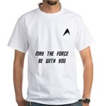 May The Force Be With You White T-Shirt