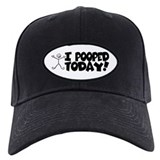 I Pooped Today! Baseball Hat