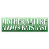 Mother Nature Always Bats Last