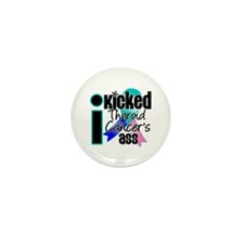 IKickedThyroidCancerAss Mini Button (100 pack)