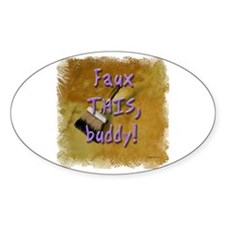 Faux THIS buddy! Oval Decal