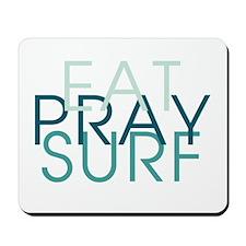 Eat Pray Surf - Mousepad