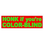Honk if you're Color Blind bumper sticker