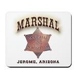 Jerome Arizona Marshal Mousepad