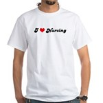 I Love Nursing White T-Shirt