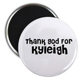 "Thank God For Kyleigh 2.25"" Magnet (10 pack)"