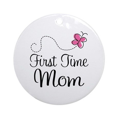 Fun 1st Time Mom Ornament (Round)