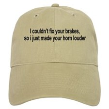I couldn't fix your brakes Baseball Cap