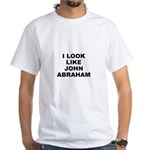 I Look Like John Abraham White T-Shirt