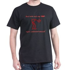 Bend Over And Say Ah Black T-Shirt