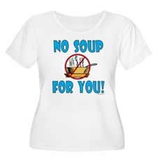 """No Soup For You!"" T-Shirt"