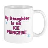 Daughter is Ice Princess Coffee Mug