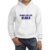 Thank God For Kiana Hoodie Sweatshirt
