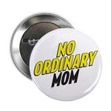 "No Ordinary Mom 2.25"" Button"