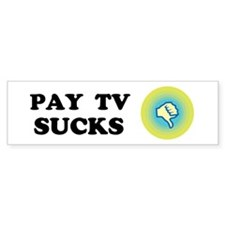 Pay TV Sucks Custom Bumper Sticker