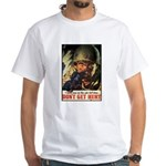 Don't Get Hurt Poster Art White T-Shirt
