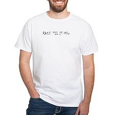 RACE 'TIL IT MHz - Shirt
