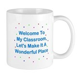 Welcome To My Classroom Mug