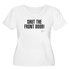 Shut The Front Door Women's Plus Size T-Shirt