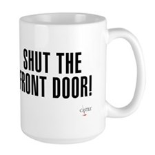 Shut The Front Door Large Mug