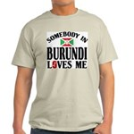 Somebody In Burundi Loves Me Light T-Shirt