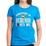 Somebody In Burundi Loves Me Women's Dark T-Shirt