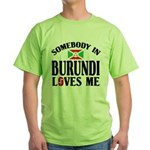Somebody In Burundi Loves Me Green T-Shirt