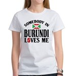 Somebody In Burundi Loves Me Women's T-Shirt